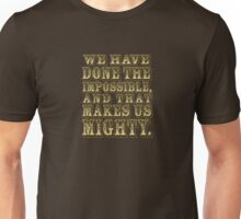 That Makes us Mighty. Unisex T-Shirt
