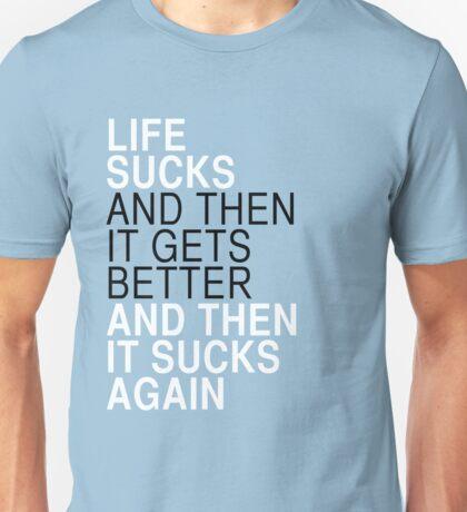 Life Sucks Unisex T-Shirt