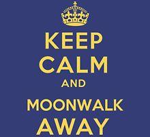 Keep Calm and Moonwalk Away Unisex T-Shirt