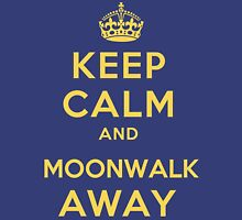 Keep Calm and Moonwalk Away T-Shirt