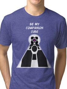 Be my companion cube Tri-blend T-Shirt
