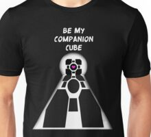 Be my companion cube Unisex T-Shirt