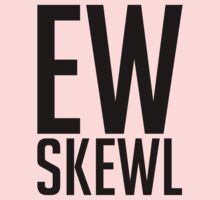 EW SKEWL (black font) by Look Human