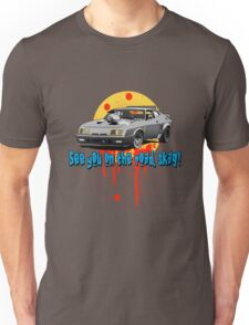 See You On The Road, Skag Unisex T-Shirt