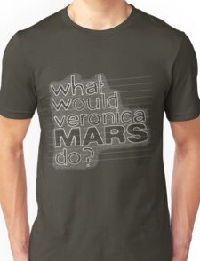 What Would Veronica Mars Do ? Unisex T-Shirt