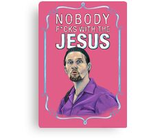 BIG LEBOWSKI-Jesus Quintana- Nobody F*cks with the Jesus Canvas Print
