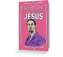 BIG LEBOWSKI-Jesus Quintana- Nobody F*cks with the Jesus Greeting Card