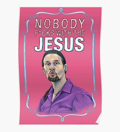 BIG LEBOWSKI-Jesus Quintana- Nobody F*cks with the Jesus Poster