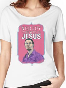 BIG LEBOWSKI-Jesus Quintana- Nobody F*cks with the Jesus Women's Relaxed Fit T-Shirt