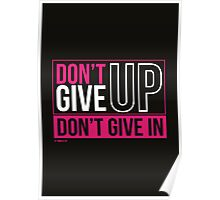 DON'T GIVE UP DON'T GIVE IN Poster
