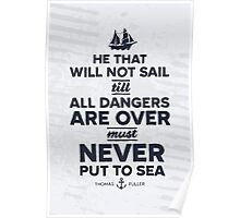 He that will not sail... Poster