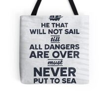 He that will not sail... Tote Bag