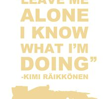 Kimi Raikkonen Leave me alone  by ZyzzShirts