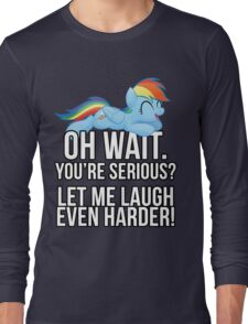 You're Serious?  (My Little Pony: Friendship is Magic) Long Sleeve T-Shirt