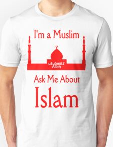 I'm Muslim Ask Me About Islam T-Shirt T-Shirt