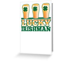 Lucky Irishman with beer pints drinks Greeting Card