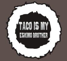 Taco is my Eskimo Brother by Jeff Clark