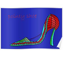 Pointy Shoe Poster