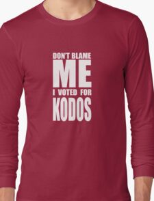 Don't Blame Me, I Voted For Kodos Long Sleeve T-Shirt