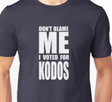 Don't Blame Me, I Voted For Kodos Unisex T-Shirt