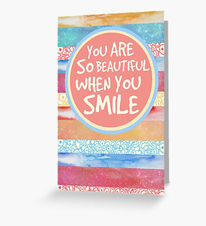 When You Smile Greeting Card