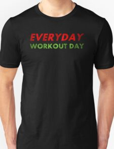 Everyday Workout Day Unisex T-Shirt