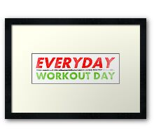 Everyday Workout Day Framed Print