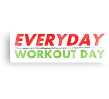 Everyday Workout Day Canvas Print
