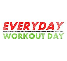 Everyday Workout Day Photographic Print