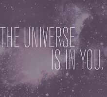 The Universe Is In You by dreamincolor85