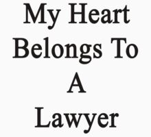 My Heart Belongs To A Lawyer  by supernova23