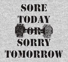 Sore Today or Sorry Tomorrow Tee by MindBodyBeard