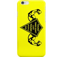 Tough Times don't last... Tough People do! Dark iPhone Case/Skin