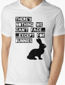 There's nothing we can't face... except for bunnies Mens V-Neck T-Shirt