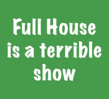 Full House is a terrible show by trippinmovies