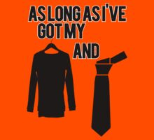 As Long As I've Got My Suit And Tie | FreshThreadsHop T-Shirt