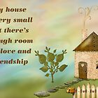 My house is small but is full of love by Monartcanadian