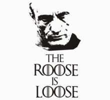 The Roose is Loose - Game of Thrones Roose Bolton T-Shirt  by LukeSimms