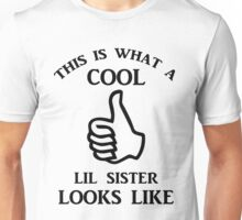 This is What a Cool Lil Sister Looks Unisex T-Shirt