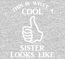 This is What A Cool Sister Looks Like (white) Kids Tee