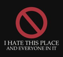 I Hate This Place by Galen Valle