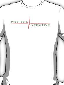 Prognosis Negative. T-Shirt
