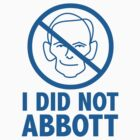 I did not Abbott (sticker, blue text) by James Hutson