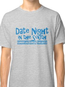 Date Night in the South Camoflouge Guns Tailgates Blue Classic T-Shirt