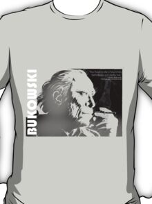 Bukowski - Sometimes you have to die before you can really live T-Shirt