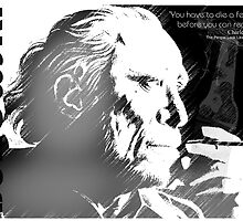 Bukowski - Sometimes you have to die before you can really live by Rebel Rebel