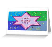 CHRIST THE LORD Greeting Card