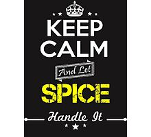 SPICE KEEP CLAM AND LET  HANDLE IT - T Shirt, Hoodie, Hoodies, Year, Birthday Photographic Print