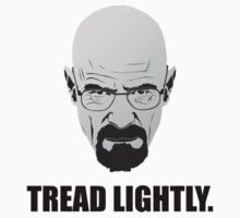 Tread Lightly by FullBlownShirts
