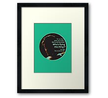 """""""Who's Flying This Thing?"""" - Firefly  Framed Print"""